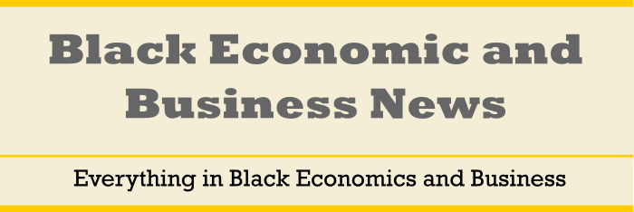 Black Economics and Business News